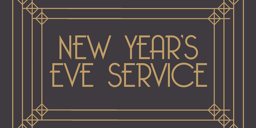 New Years' Eve Service