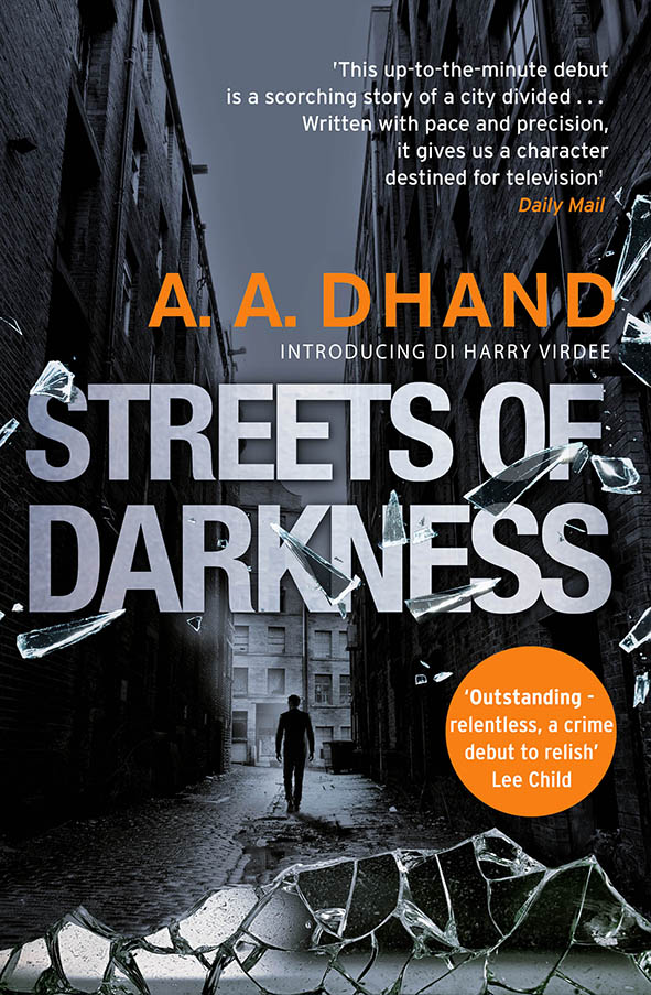 Streets of Darkness by A A Dhand