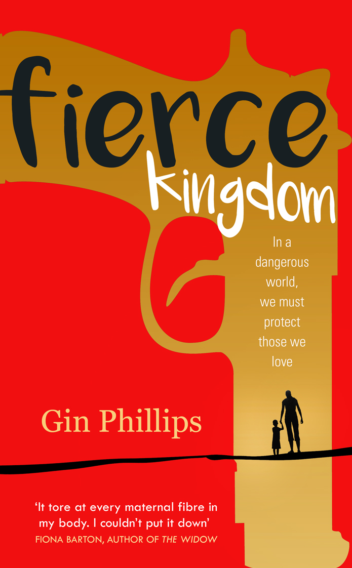 Fierce Kingdom by Gin Philips