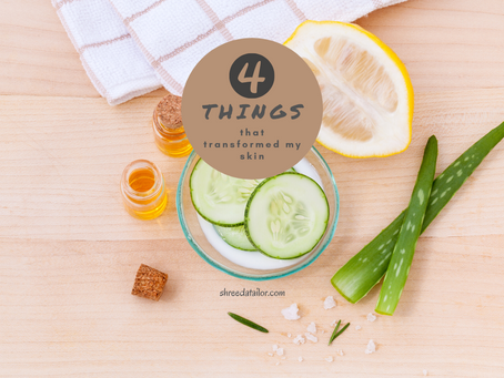 4 Things That Transformed My Skin
