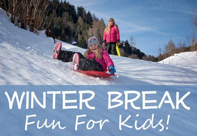 Winter Break: Fun for Kids!