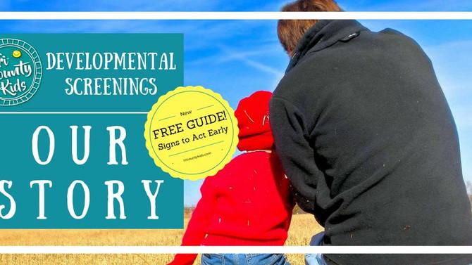 Developmental Screenings: Our Story + FREE GUIDE!