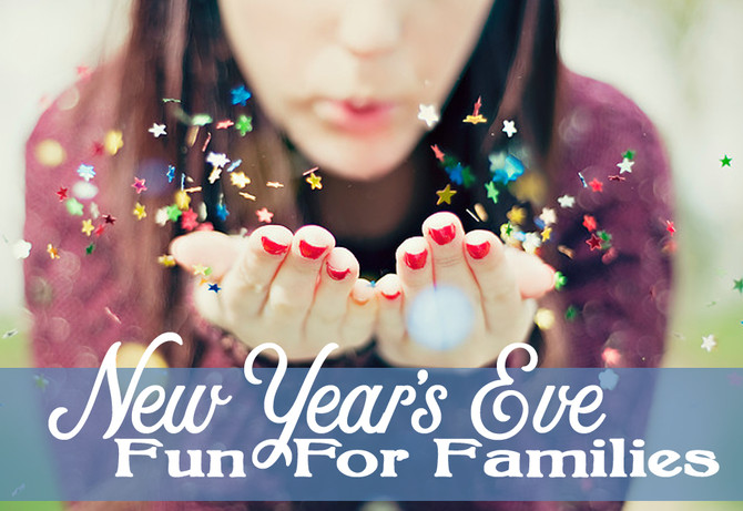 New Year's Eve Fun for Families!