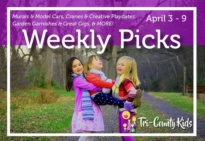 This Week's Picks:  Murals & Model Cars, Cranes & Creative Playdates, Garden Garnishes &