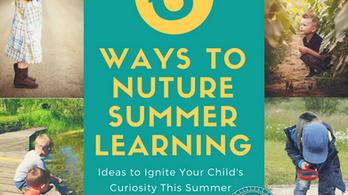 6 Ways to Nurture Summer Learning