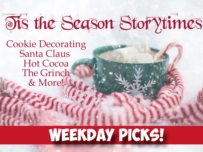 Weekday Picks: 'Tis the Season Storytimes, Science Experiments & The Grinch! December 12-16,