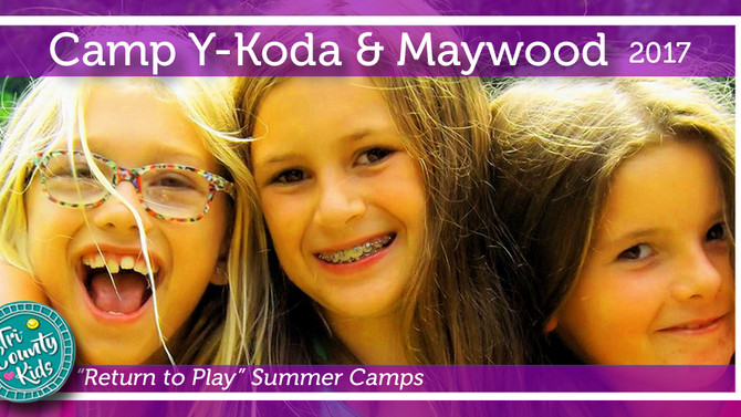 "Camp Y-Koda & Maywood Summer Camps - Sign Up Today to ""Return to Play!"""