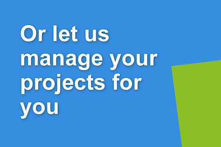 or let us manage your projects for youl.png