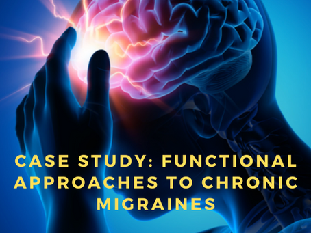 Case Study: Functional Approaches to Chronic Migraines