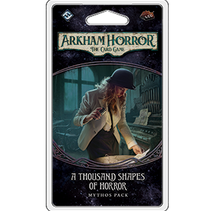 Arkham Horror LCG : A Thousand Shapes of Horror (2/6 Dream-Eaters Cycle)