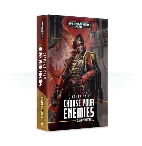 Ciaphas Cain: Choose Your Enemies (Pb)