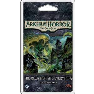 Arkham Horror LCG : The Blob That Ate Everything