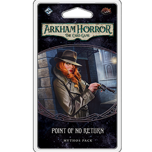 Arkham Horror LCG : Point of No Return (4/6 Dream-Eaters Cycle)