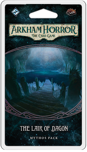 Arkham Horror LCG : The Lair of Dagon (5/6 Innsmouth Cycle)