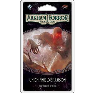 Arkham Horror LCG : Union and Disillusion (4/6 Circle Cycle)