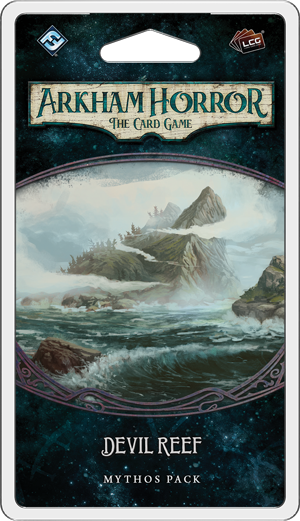 Arkham Horror LCG : Devil Reef (2/6 Innsmouth Cycle)