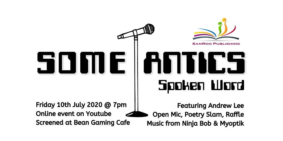 Some-Antics Spoken Word: Episode XXIX at Bean Gaming