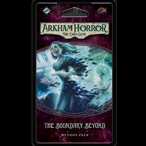 Arkham Horror LCG : The Boundary Beyond (2/6 Forgotten Cycle)