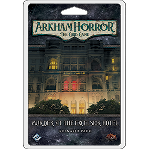 Arkham Horror LCG : Murder at the Excelsior Hotel