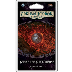 Arkham Horror LCG : Before the Black Throne (6/6 Circle Cycle)