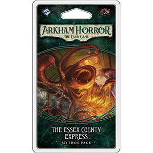 Arkham Horror LCG : The Essex County Express (2/6 Dunwich Cycle)