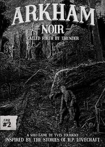 Arkham Noir #2- Called Forth by Thunder
