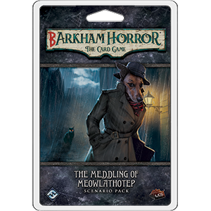 Arkham Horror LCG : Barkham Horror: The Meddling of Meowlathotep