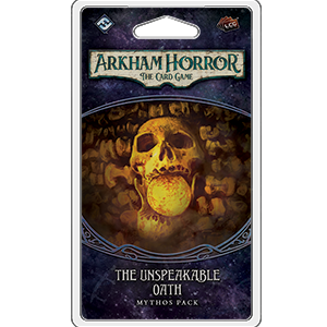 Arkham Horror LCG : The Unspeakable Oath (2/6 Carcosa Cycle)