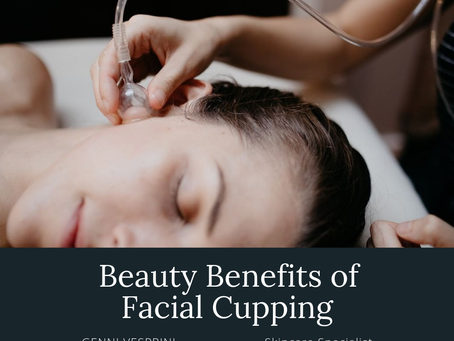 BEAUTY BENEFITS OF FACIAL CUPPING