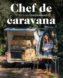 Chef de Caravana. Por @amanda_laporte