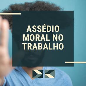 ASSÉDIO MORAL NO TRABALHO!