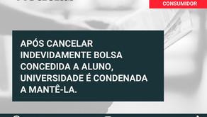 APÓS CANCELAR INDEVIDAMENTE BOLSA CONCEDIDA A ALUNO, UNIVERSIDADE É CONDENADA A MANTÊ-LA
