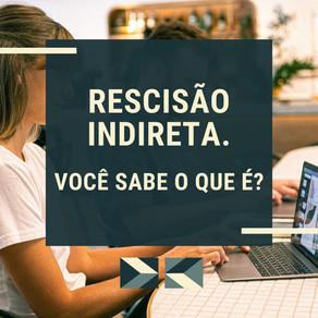 RESCISÃO INDIRETA DO CONTRATO DE TRABALHO