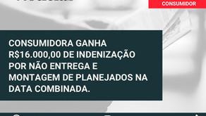 CONSUMIDORA GANHA 16 MIL DE INDENIZAÇÃO POR NÃO ENTREGA DE PLANEJADOS.