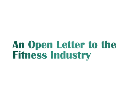 An Open Letter to the Fitness Industry