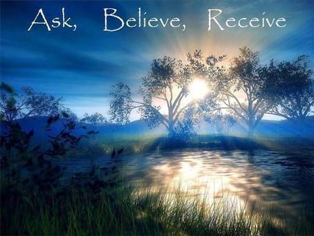 Giving is Receiving & Ask, Believe & Receive
