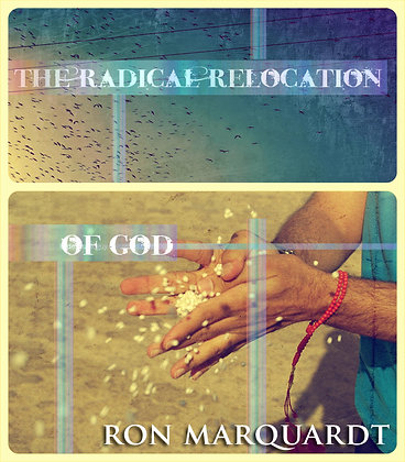 The Radical Relocation of God