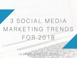 3 Social Media Marketing Trends for 2018