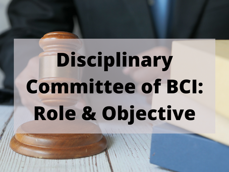 Disciplinary Committee of BCI: Role & Objective