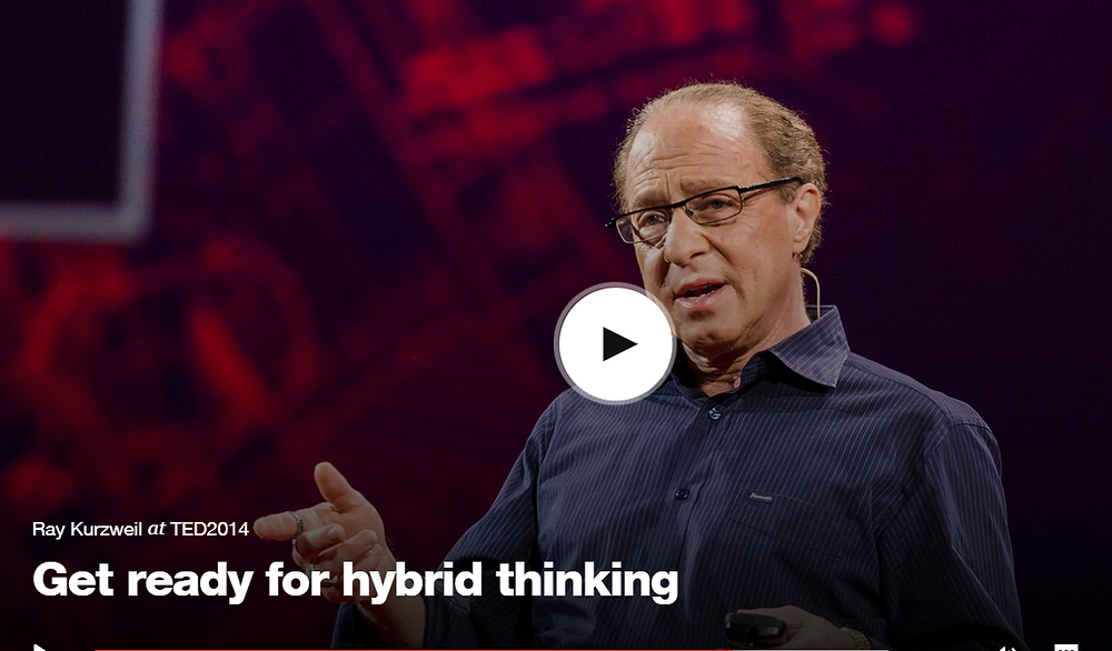 https://www.ted.com/talks/ray_kurzweil_get_ready_for_hybrid_thinking#t-463342