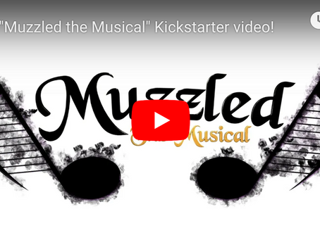 "Check out ""Muzzled the Musical""!"