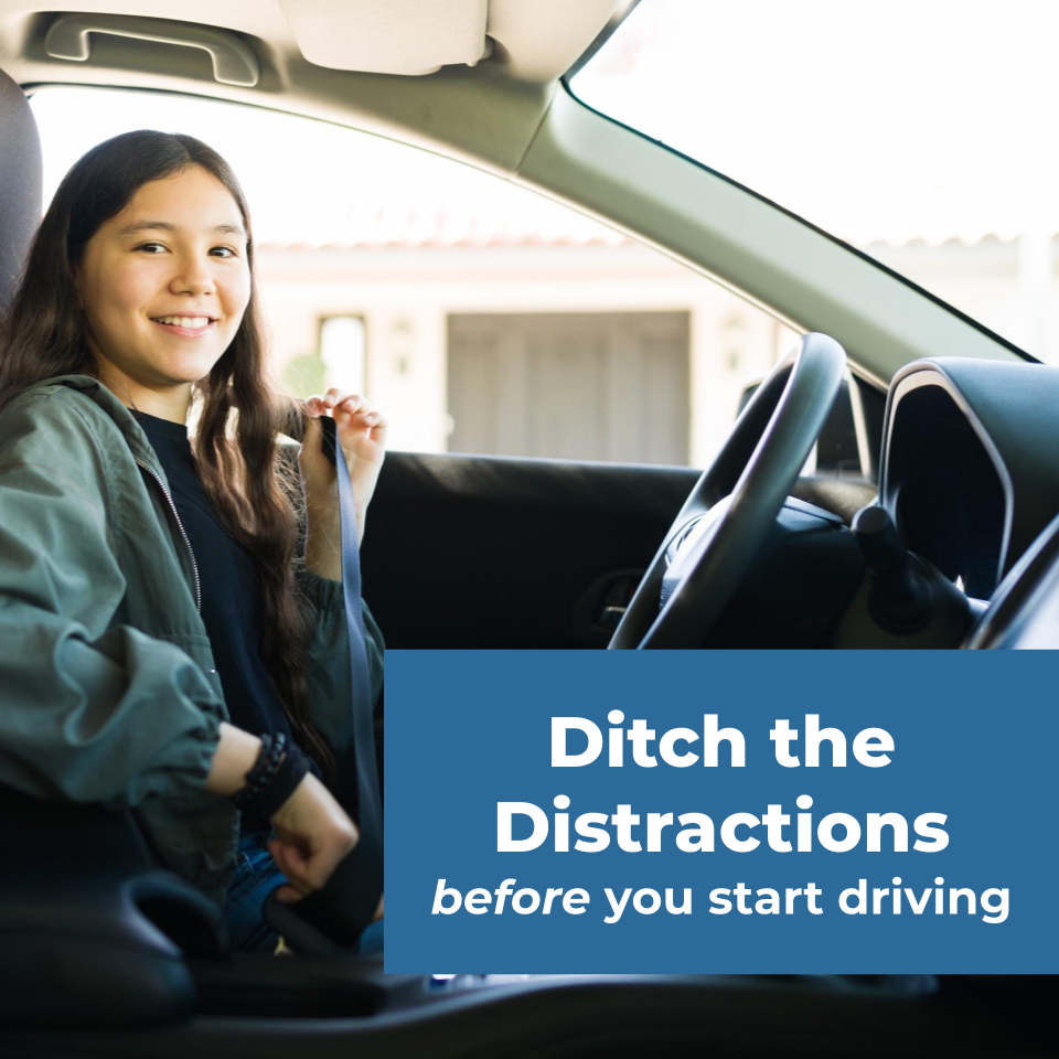 Ditch the Distractions before you start driving. Teen girl buckling seatbelt