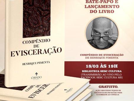 """Sesc Cultura terá lançamento do livro """"Compêndio de Evisceração"""", de Henrique Pimenta"""