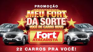 """Fort Atacadista lança campanha """"Meu Fort dá Sorte"""" com sorteio de 22 automóveis"""