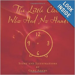 """""""The Little Clock Who Had No Hands"""""""