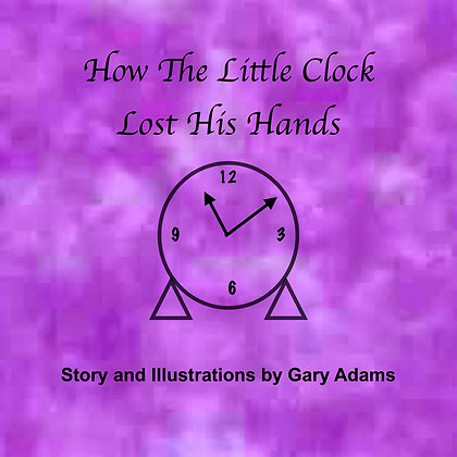 How The Little Clock Lost His Hands