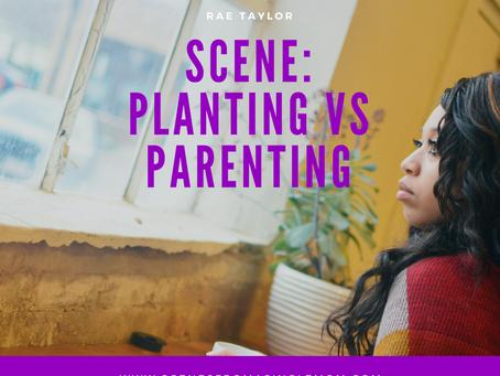 Scene: Planting vs Parenting