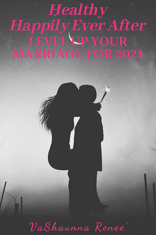 Level Up Your Marriage in 2021 by VaShaunna Renee'