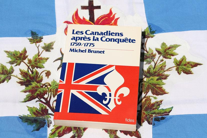 Les Canadiens après la Conquête 1759/1775