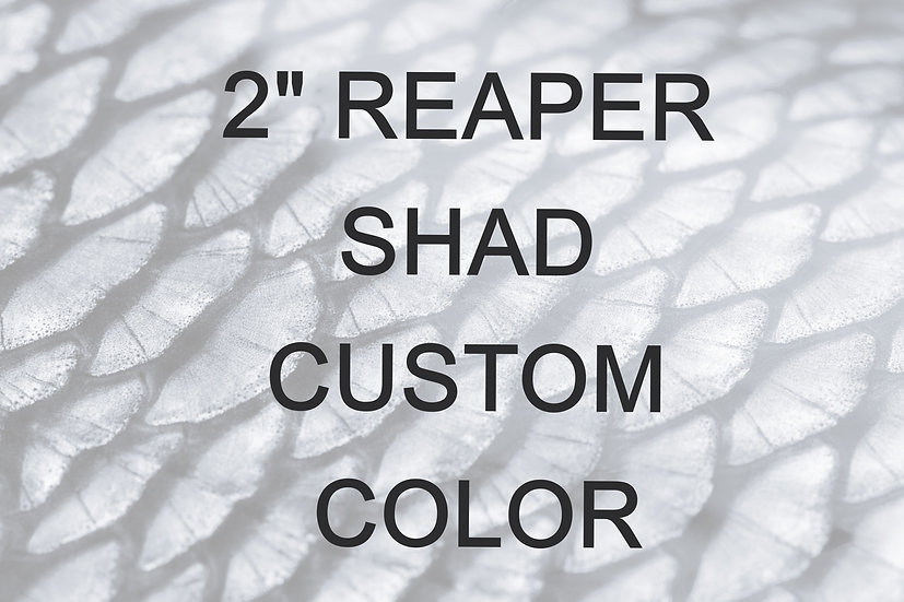 "2"" REAPER SHAD CUSTOM COLOR"